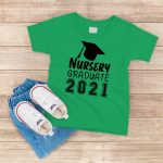 Nursery Graduate 2021 Green T-Shirt